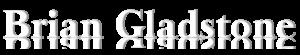 Brian Gladstone's Website