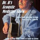 Dr B's Acoustic Medicine Show